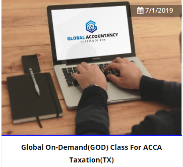 Global On Demand(GOD) Class For  ACCA  Taxation(TX)-2021**